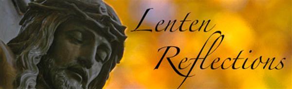 Lenten Reflection - week beginning 1 March 2021